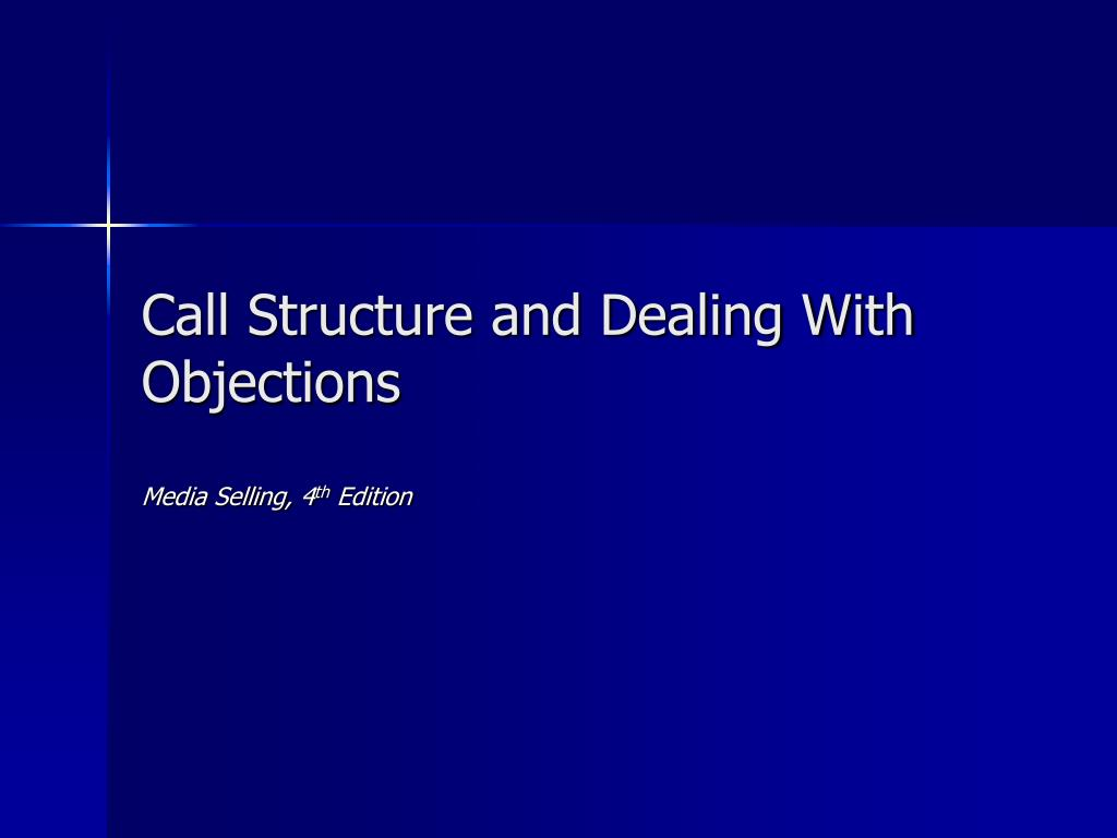 call structure and dealing with objections l.