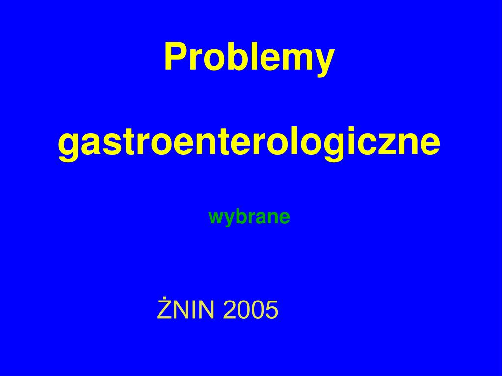 problemy gastroenterologiczne wybrane l.