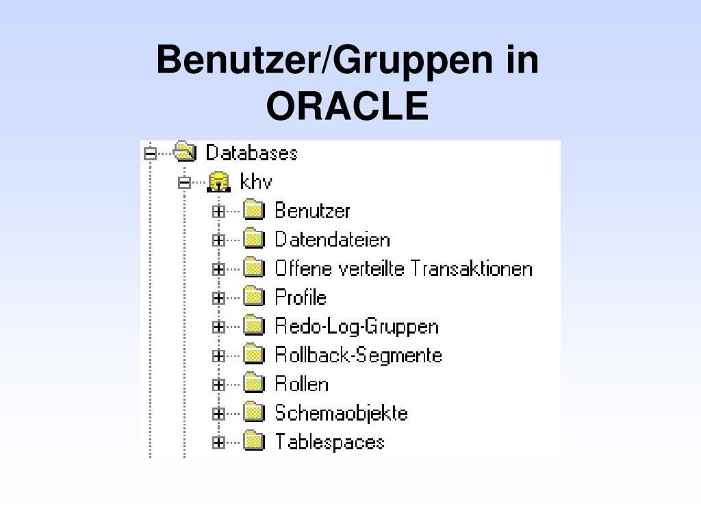 Benutzer/Gruppen in ORACLE