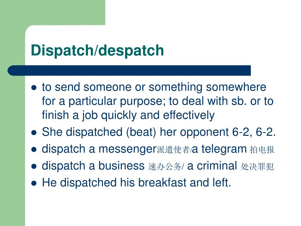 Dispatch/despatch