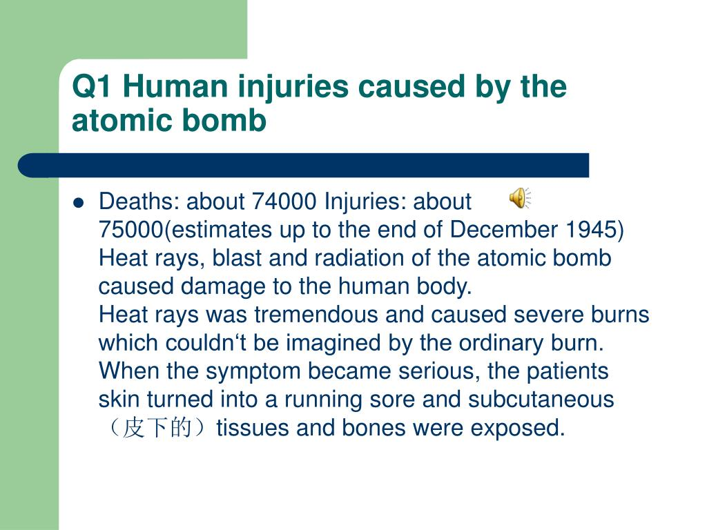 Q1 Human injuries caused by the atomic bomb