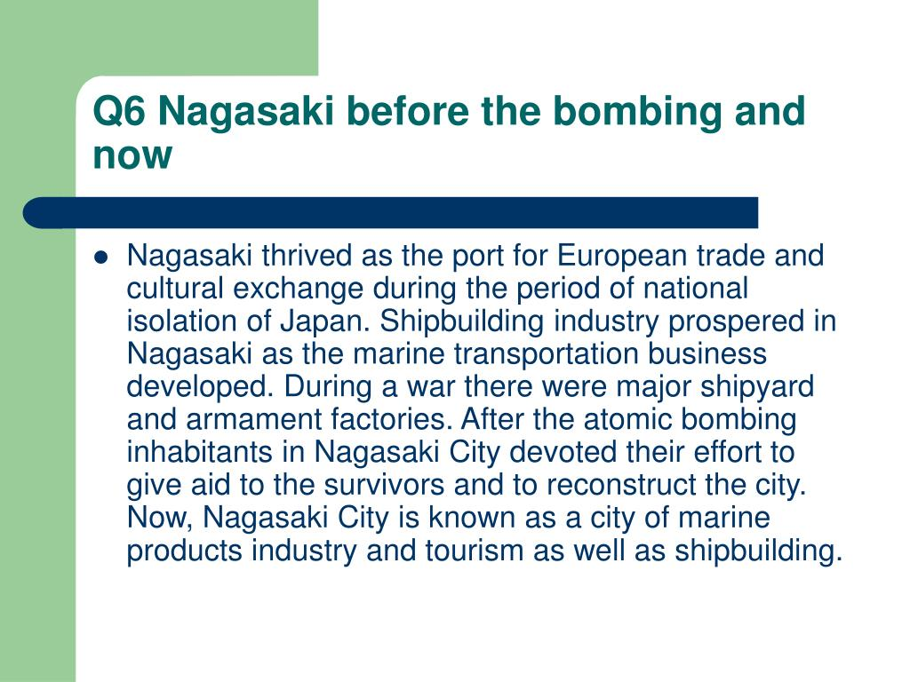 Q6 Nagasaki before the bombing and now