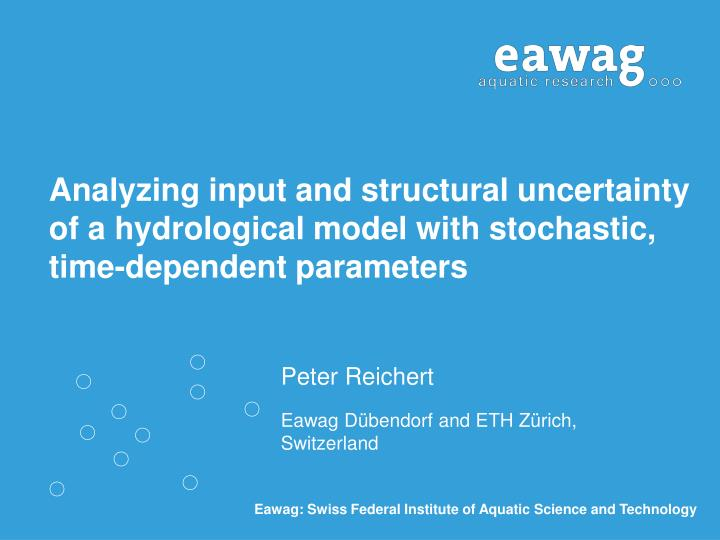 Analyzing input and structural uncertainty of a hydrological model with stochastic, time-dependent p...