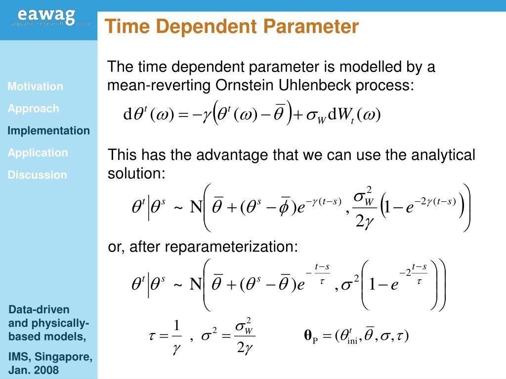 Time Dependent Parameter