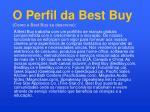 o perfil da best buy como a best buy se descreve