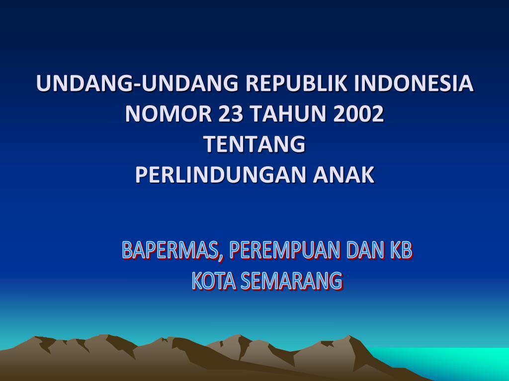 undang undang republik indonesia nomor 23 tahun 2002 tentang perlindungan anak l.