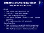 benefits of enteral nutrition over parenteral nutrition