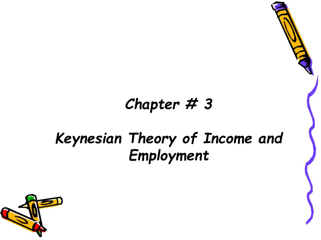 chapter 3 keynesian theory of income and employment l.
