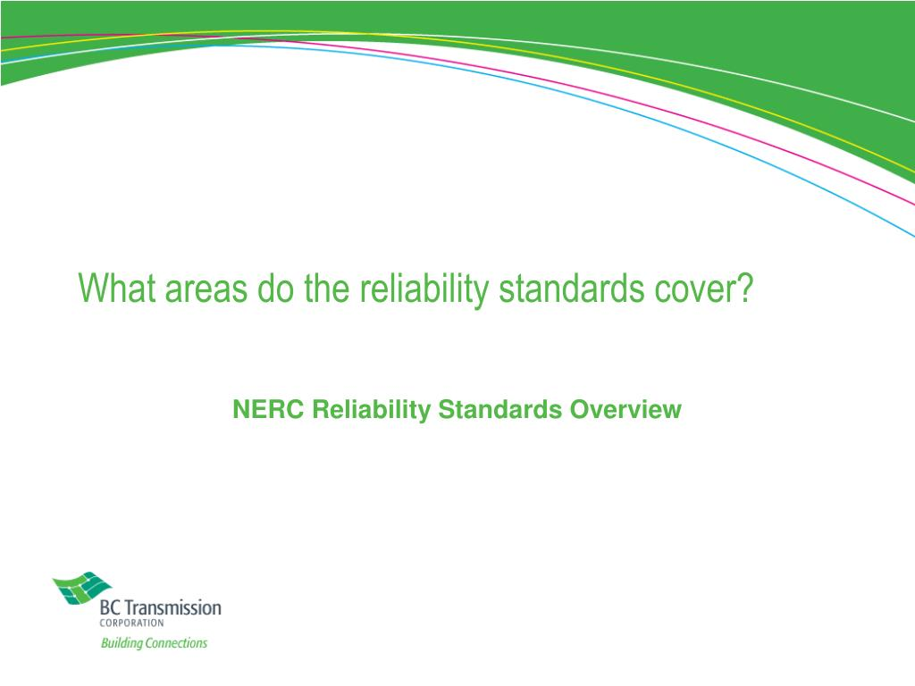 What areas do the reliability standards cover?