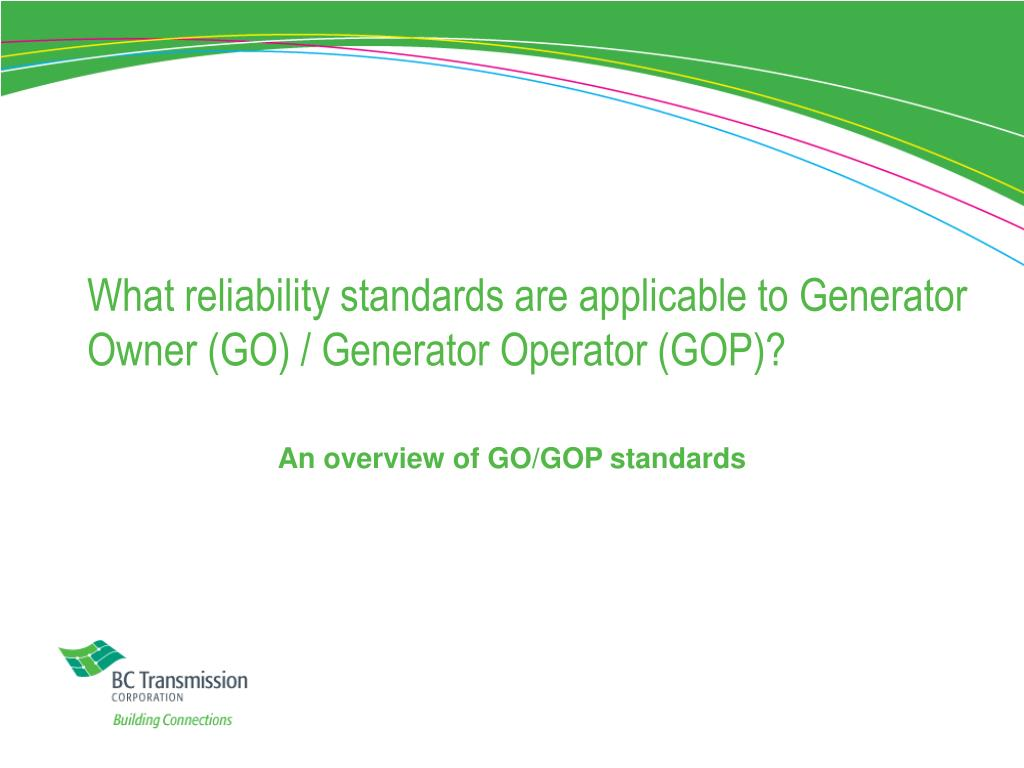 What reliability standards are applicable to Generator Owner (GO) / Generator Operator (GOP)?