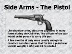 side arms the pistol