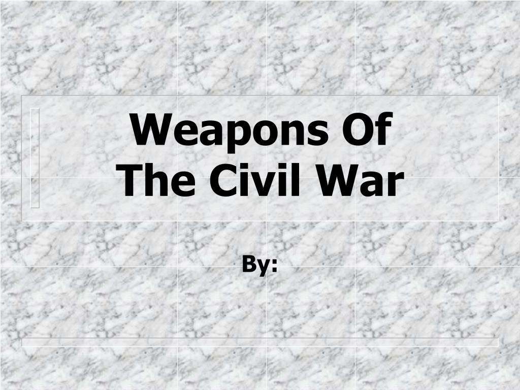 weapons of the civil war l.