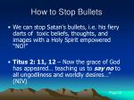 how to stop bullets