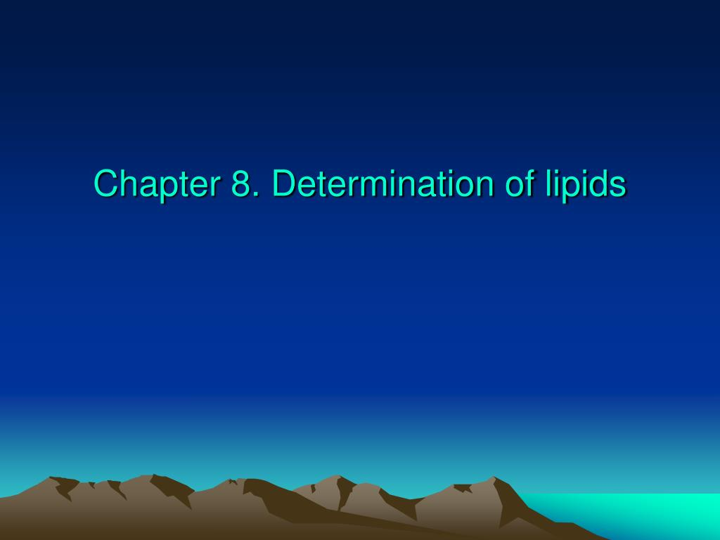 chapter 8 determination of lipids l.
