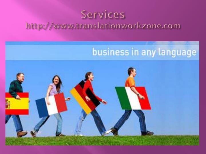 Services http www translationworkzone com