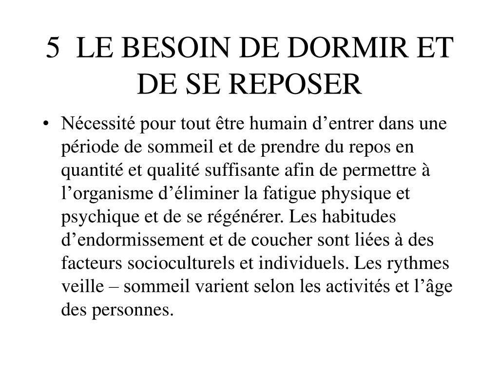 5  LE BESOIN DE DORMIR ET DE SE REPOSER