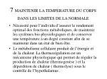 7 maintenir la temperature du corps dans les limites de la normale