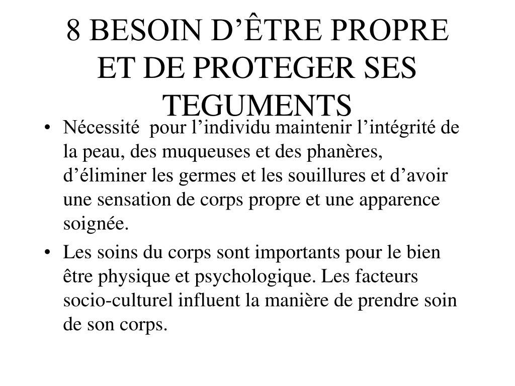 8 BESOIN D'ÊTRE PROPRE ET DE PROTEGER SES TEGUMENTS
