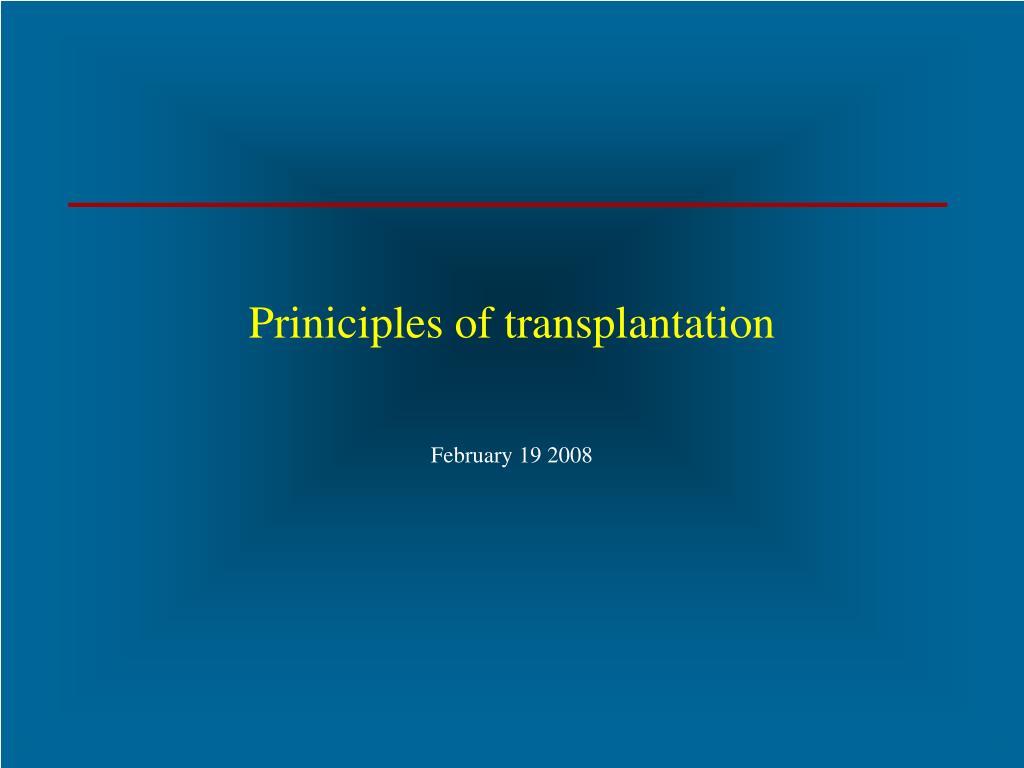priniciples of transplantation l.