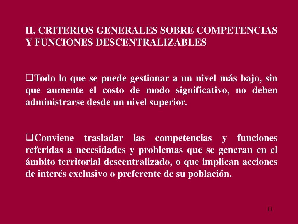 II. CRITERIOS GENERALES SOBRE COMPETENCIAS Y FUNCIONES DESCENTRALIZABLES