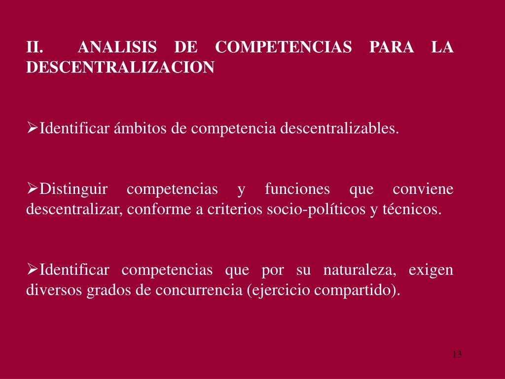 II.ANALISIS DE COMPETENCIAS PARA LA   DESCENTRALIZACION