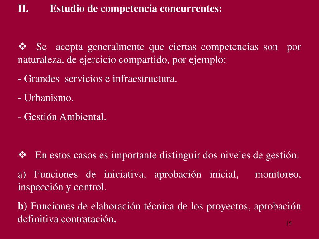 II.Estudio de competencia concurrentes: