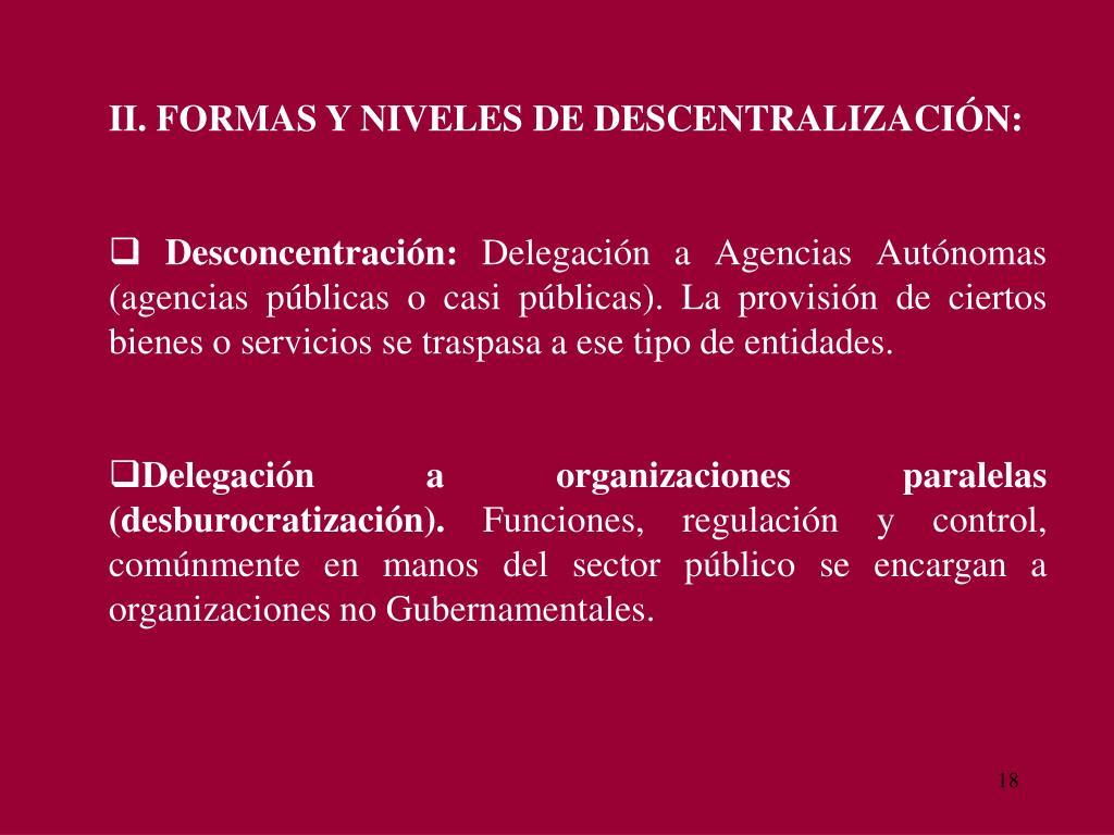 II. FORMAS Y NIVELES DE DESCENTRALIZACIÓN: