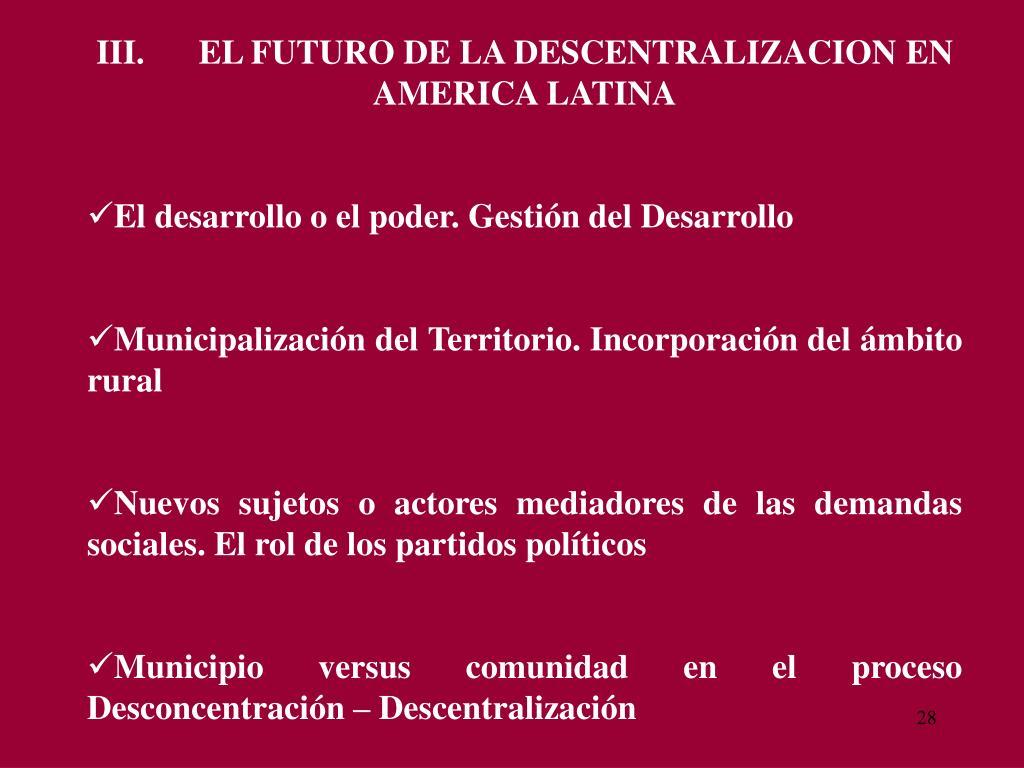 III. EL FUTURO DE LA DESCENTRALIZACION EN AMERICA LATINA