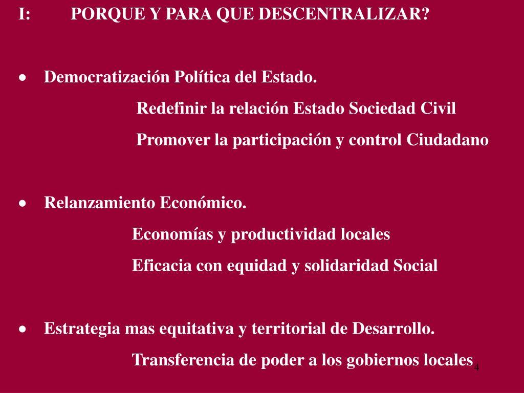 I:PORQUE Y PARA QUE DESCENTRALIZAR?