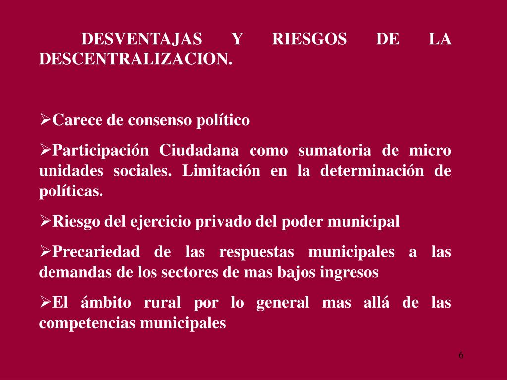 DESVENTAJAS Y RIESGOS DE LA                                                                             DESCENTRALIZACION.