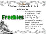 offer freebies to collect client information