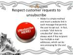 respect customer requests to unsubscribe