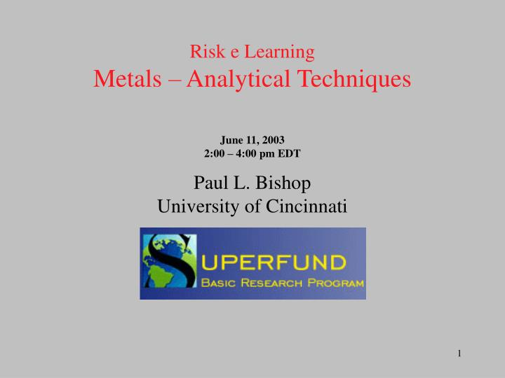 risk e learning metals analytical techniques june 11 2003 2 00 4 00 pm edt n.