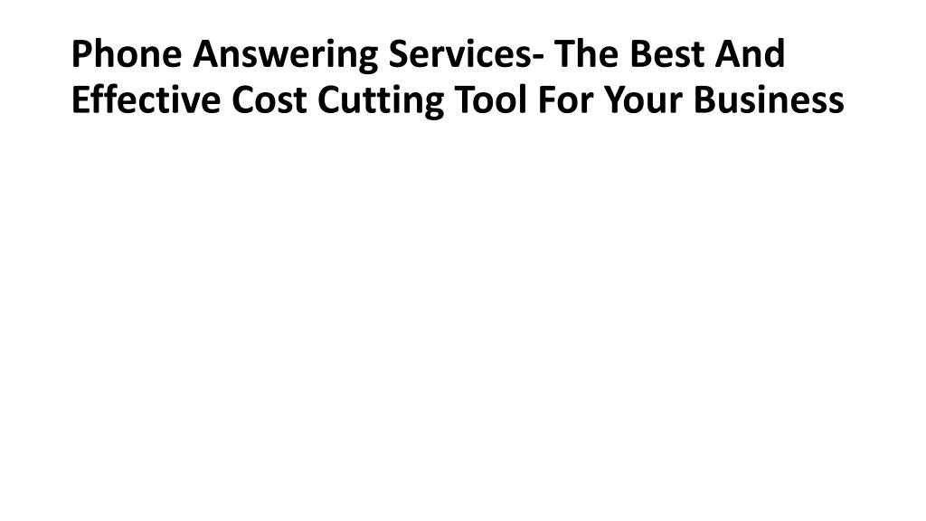 phone answering services the best and effective cost cutting tool for your business l.