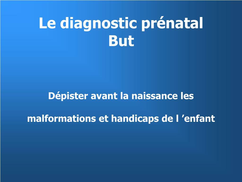 le diagnostic pr natal but l.