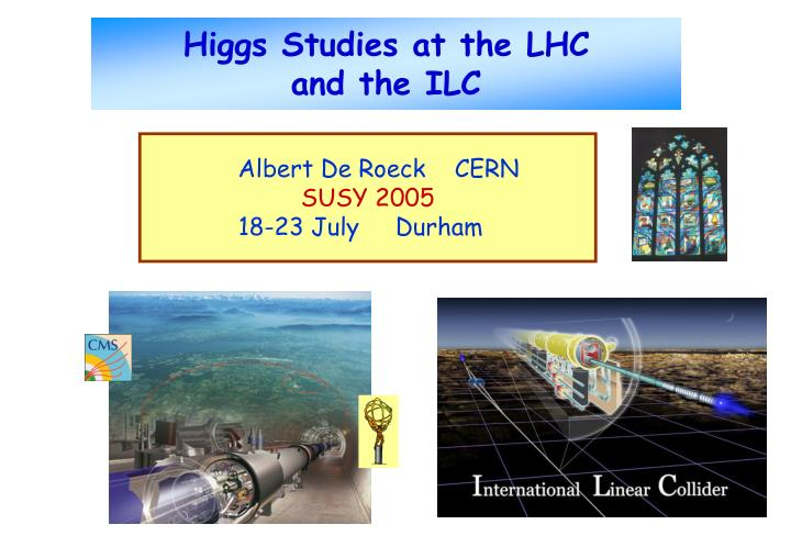 Higgs studies at the lhc and the ilc