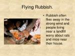 flying rubbish