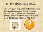 is it dangerous waste