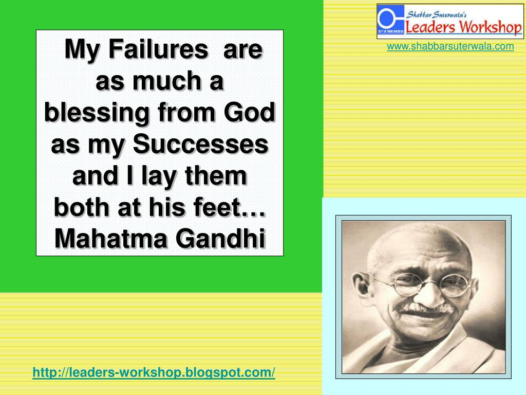 My Failures  are as much a blessing from God as my Successes and I lay them both at his feet…
