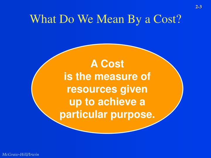 What do we mean by a cost