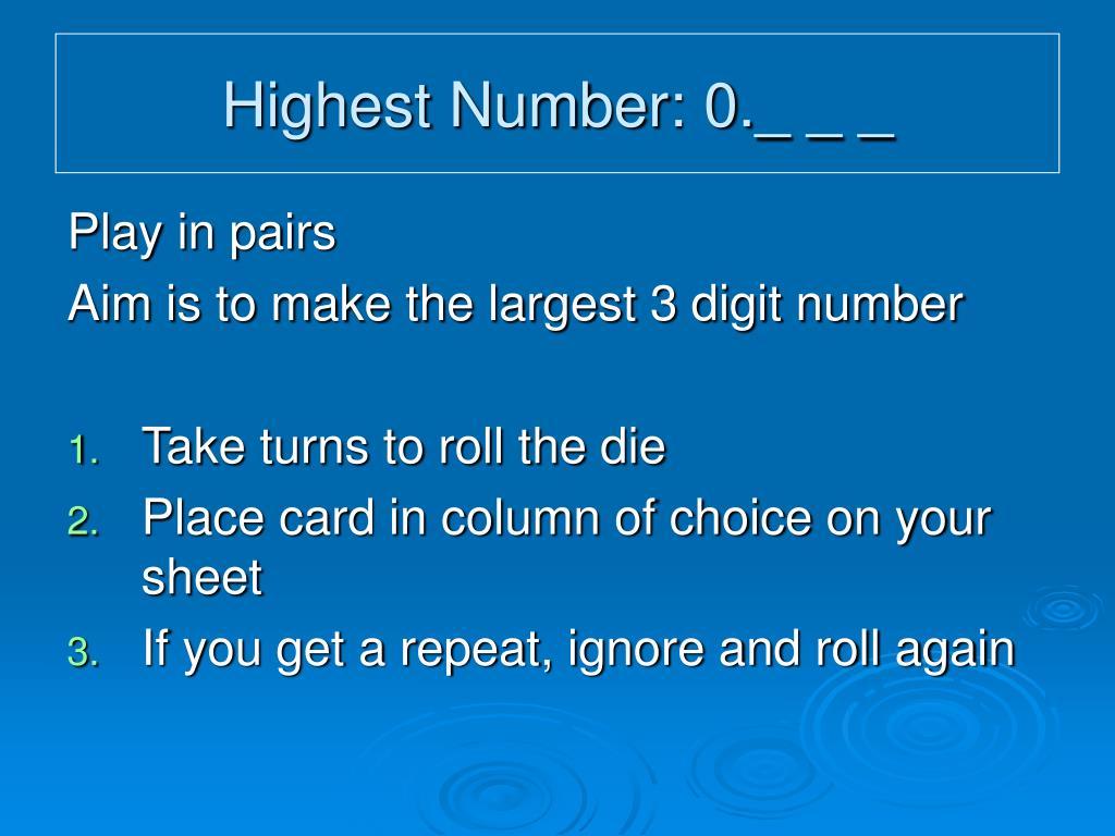Highest Number: 0._ _ _
