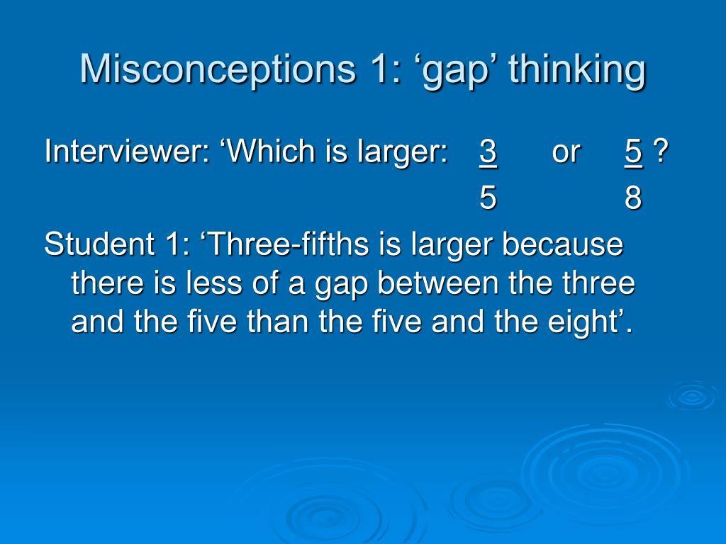 Misconceptions 1: 'gap' thinking