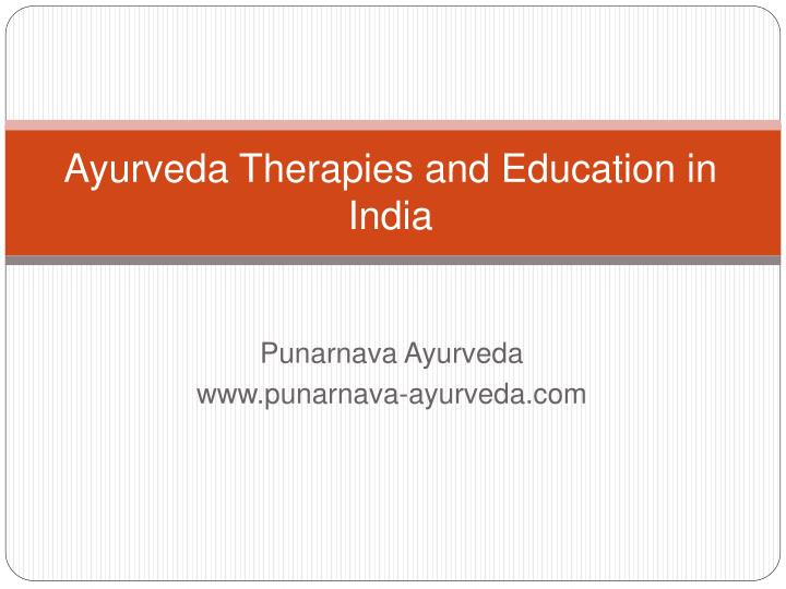 ayurveda therapies and education in india n.
