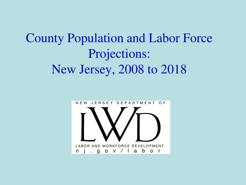 county population and labor force projections new jersey 2008 to 2018 l.
