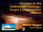 changes to the instrument synergy target categorization product