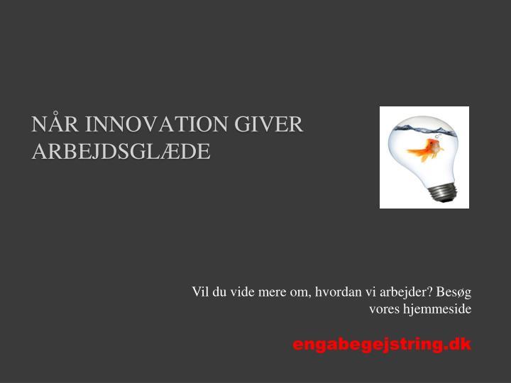 Når innovation giver arbejdsglæde