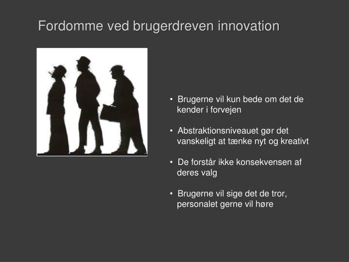 Fordomme ved brugerdreven innovation