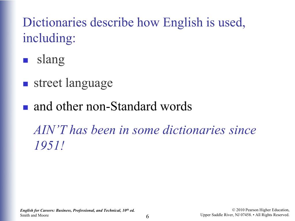 Dictionaries describe how English is used, including: