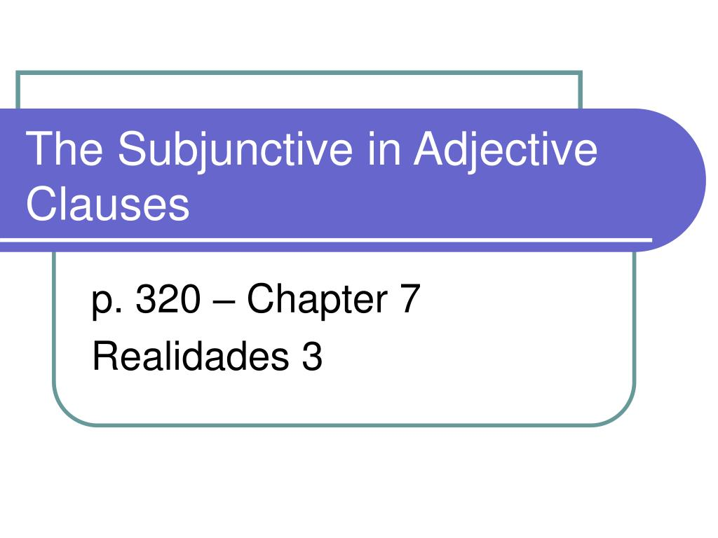 the subjunctive in adjective clauses l.