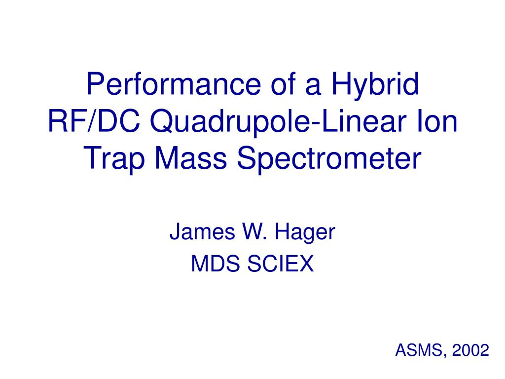 Performance of a Hybrid RF/DC Quadrupole-Linear Ion Trap Mass Spectrometer